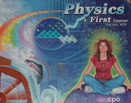Physics, A First Course: Tom Hsu