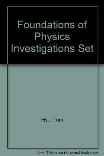 Foundations of Physics Investigations Set (9781588921468) by Tom Hsu