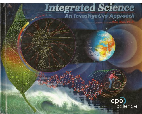 9781588924223: Integrated Science: An Investigative Approach 2007 CPO Science