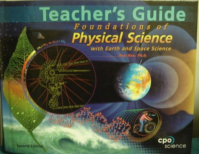 Foundations of Physical Science (Teacher's Guide): Tom Han, Ph.D.