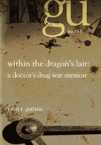 9781588981639: Within The Dragon's Lair: A Doctor's Drug War Memoir