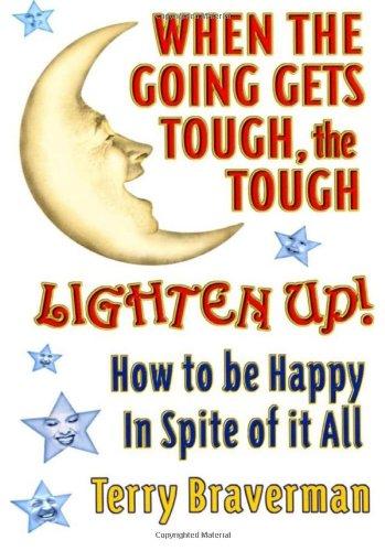 9781588981899: When the Going Gets Tough, the Tough Lighten Up!