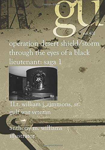 9781588984074: Operation Desert Shield/Storm Through the Eyes of A Black Lieutenant: Saga 1