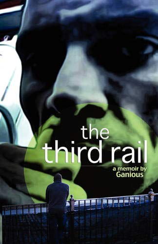 The Third Rail: Ganious