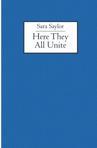 Here They All Unite: Saylor, Sara