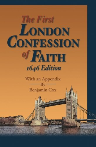 9781588989185: The First London Confession of Faith, 1646 Edition: With an Appendix by Benjamin Cox