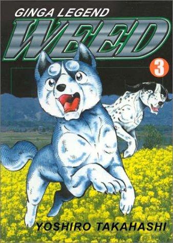 Weed, Volume 3: Takahashi, Yoshihiro; Takahashi, Yoshishiro