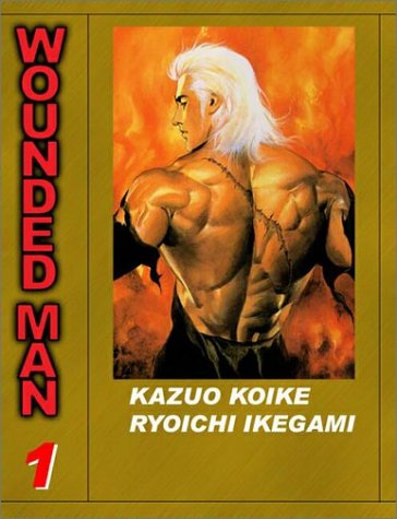 Wounded Man: The White Haired Demon, Volume 1: Kazuo Koike