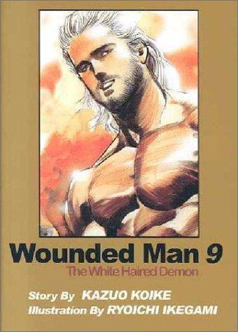 Wounded Man, Volume 9 (NFSUK): Koike, Kazuo