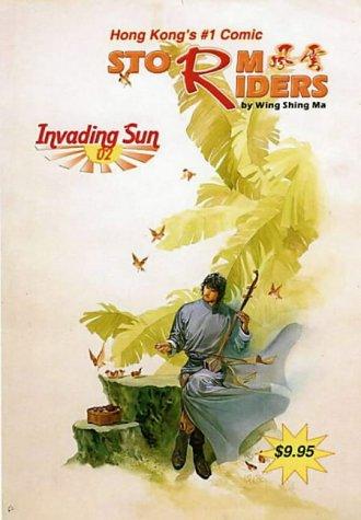 Storm Riders: Invading Sun v. 2,Wing Shing: Wing Shing Ma
