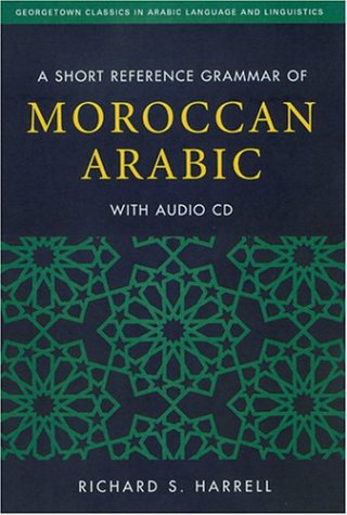 9781589010093: A SHORT REFERENCE GRAMMAR OF MOROCCAN ARABIC (Georgetown Classics in Arabic Language and Linguistics) (English and Arabic Edition)