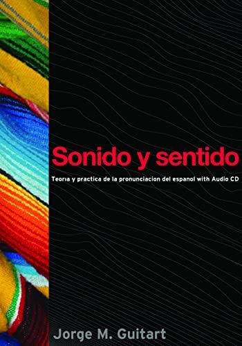 9781589010260: Sonido y sentido: Teoría y práctica de la pronunciación del español con audio CD (Georgetown Studies in Spanish Linguistics) (Spanish Edition)