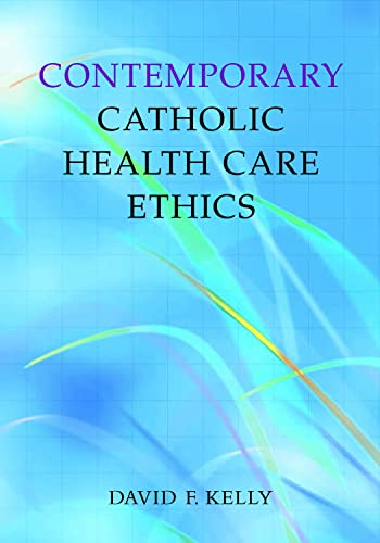 9781589010307: Contemporary Catholic Health Care Ethics