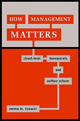 9781589010413: How Management Matters: Street-Level Bureaucrats and Welfare Reform (Public Management and Change)