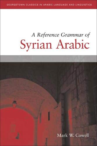 9781589010512: A Reference Grammar of Syrian Arabic with Audio CD (Georgetown Classics in Arabic Languages and Linguistics) (Arabic Edition)