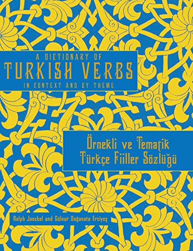 A Dictionary of Turkish Verbs: In Context and By Theme (Turkish Edition): Erciyes, Gülnur Doganata...