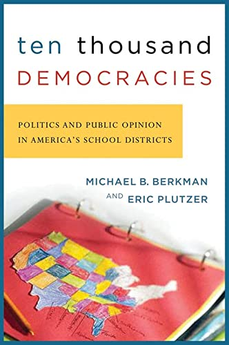 9781589010765: Ten Thousand Democracies: Politics and Public Opinion in America's School Districts (American Government and Public Policy)