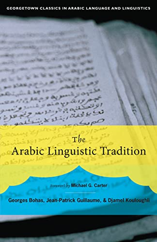 9781589010857: The Arabic Linguistic Tradition (Georgetown Classics in Arabic Languages and Linguistics Series)