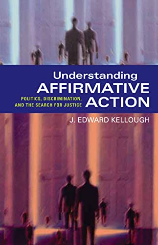 9781589010895: Understanding Affirmative Action: Politics, Discrimination, and the Search for Justice