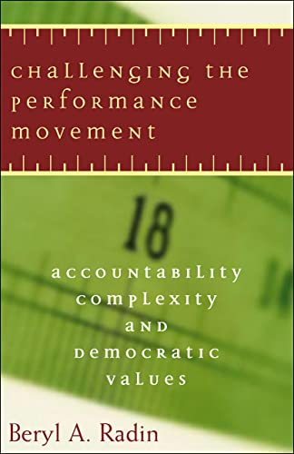 9781589010918: Challenging the Performance Movement: Accountability, Complexity, and Democratic Values (Public Management and Change)