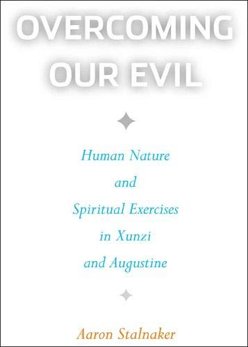 Overcoming Our Evil: Human Nature and Spiritual: Stalnaker, Aaron
