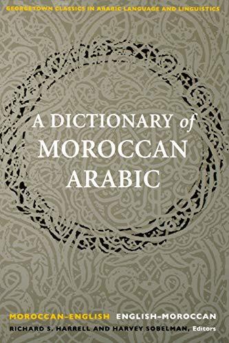 A Dictionary of Moroccan Arabic: Moroccan-English/English-Moroccan: Harrell, Richard S.
