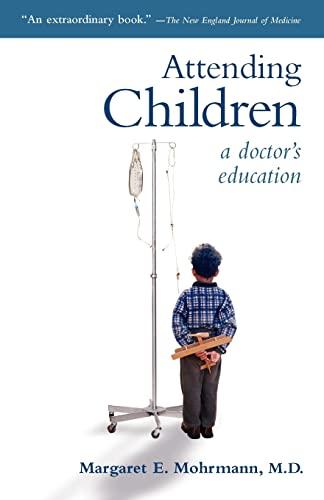 9781589011076: Attending Children: A Doctor's Education