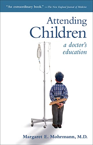 9781589011076: Attending Children: A Doctor's Education
