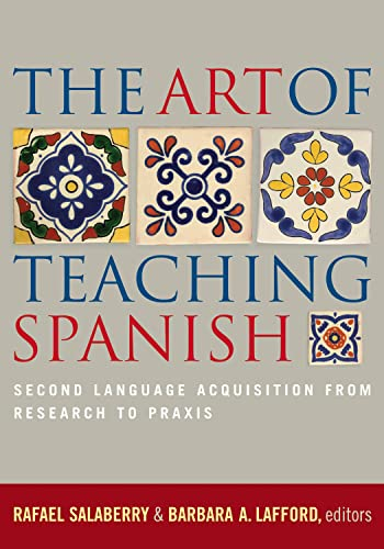 9781589011335: The Art of Teaching Spanish: Second Language Acquisition from Research to Praxis