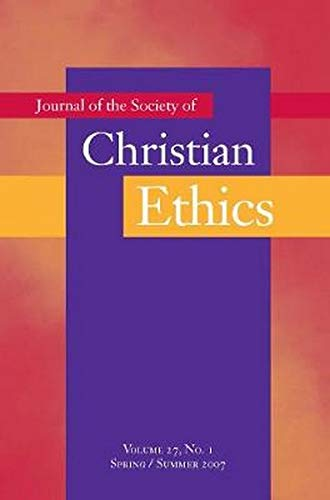 Journal of the Society of Christian Ethics: Spring/Summer 2007 (volume 27, no. 1): n/a