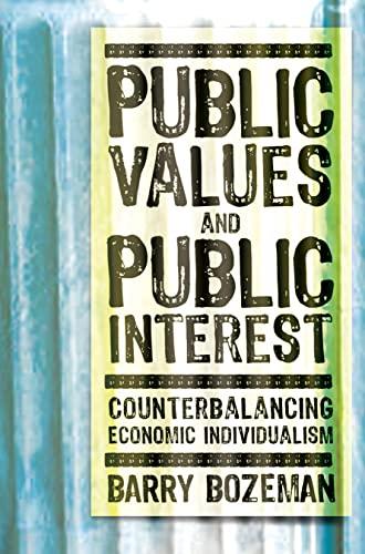9781589011779: Public Values and Public Interest: Counterbalancing Economic Individualism (Public Management and Change series)