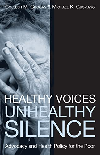 9781589011823: Healthy Voices, Unhealthy Silence: Advocacy and Health Policy for the Poor (American Government and Public Policy)