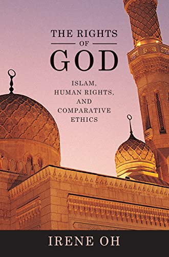 The Rights of God: Islam, Human Rights, and Compar