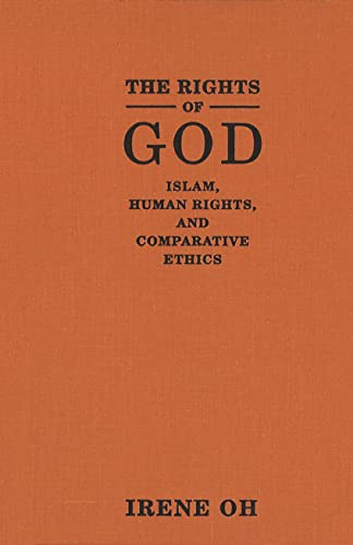 The Rights of God: Islam, Human Rights,: Oh, Irene