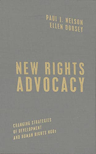 9781589012059: New Rights Advocacy: Changing Strategies of Development and Human Rights NGOs (Advancing Human Rights)