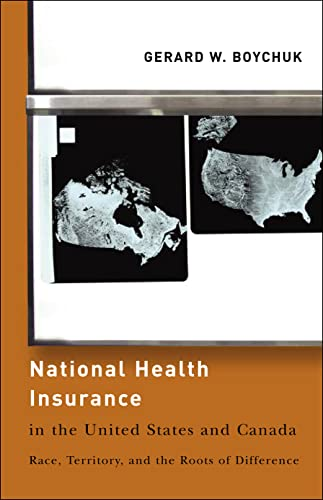 9781589012066: National Health Insurance in the United States and Canada: Race, Territory, and the Roots of Difference (American Government and Public Policy)