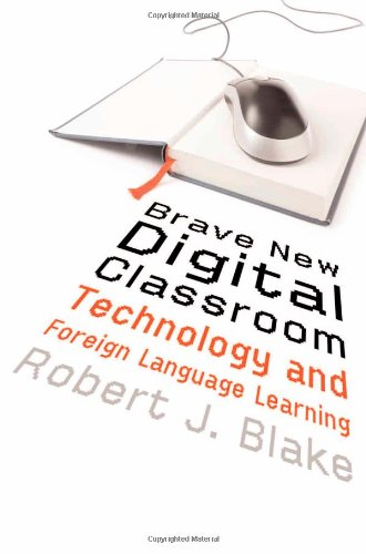 9781589012127: Brave New Digital Classroom: Technology and Foreign Language Learning