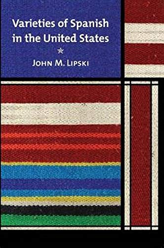 Varieties of Spanish in the United States (Georgetown Studies in Spanish Linguistics Series): ...
