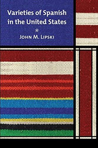 9781589012134: Varieties of Spanish in the United States (Georgetown Studies in Spanish Linguistics)