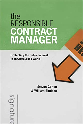 9781589012141: The Responsible Contract Manager: Protecting the Public Interest in an Outsourced World (Public Management and Change)