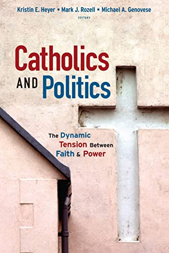9781589012158: Catholics and Politics: The Dynamic Tension Between Faith and Power (Religion and Politics)
