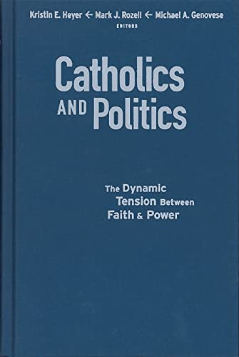 9781589012165: Catholics and Politics: The Dynamic Tension Between Faith and Power (Religion and Politics)