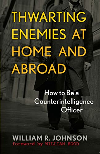 9781589012554: Thwarting Enemies at Home and Abroad: How to Be a Counterintelligence Officer