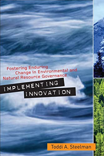 9781589016279: Implementing Innovation: Fostering Enduring Change in Environmental and Natural Resource Governance (Public Management and Change)