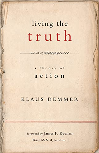 9781589016972: Living the Truth: A Theory of Action (Moral Traditions)