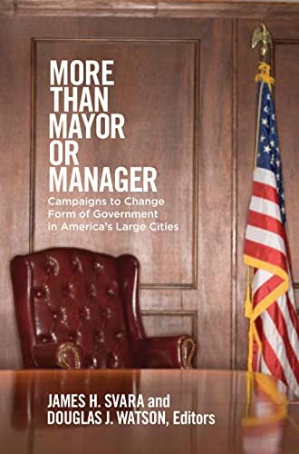 9781589017092: More than Mayor or Manager: Campaigns to Change Form of Government in America's Large Cities