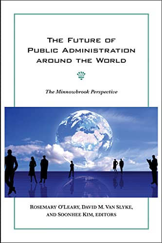 9781589017115: The Future of Public Administration Around the World: The Minnowbrook Perspective (Public Management and Change Series)