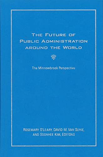 9781589017122: The Future of Public Administration Around the World: The Minnowbrook Perspective (Public Management and Change Series)