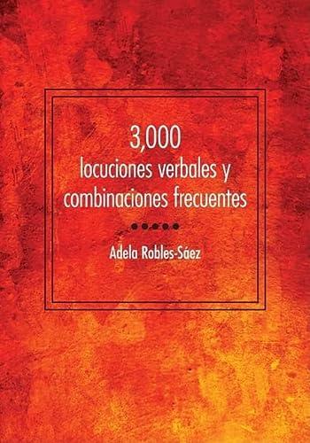 9781589017306: 3,000 locuciones verbales y combinaciones frecuentes (Spanish Edition)