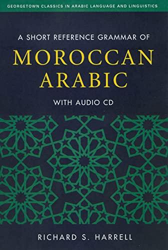 A Short Reference Grammar of Moroccan Arabic: Harrell, Richard S.